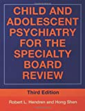 img - for Child and Adolescent Psychiatry for the Specialty Board Review (BRUNNER/MAZEL CONTINUING EDUCATION IN PSYCHIATRY SERIES) book / textbook / text book