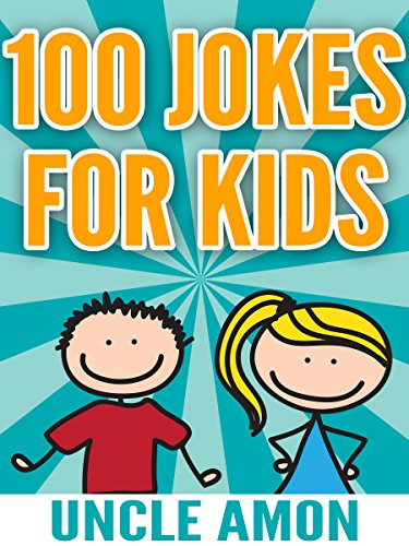 Uncle Amon - 100 Jokes for Kids: Funny Jokes for 4-8 Year Olds (Funny Jokes for Kids) (English Edition)