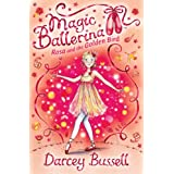 Rosa and the Golden Bird (Magic Ballerina, Book 8)by Darcey Bussell