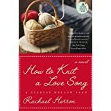 How To Knit A Love Song: A Cypress Hollow Yarnby Rachael Herron