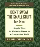 img - for Don't Sweat the Small Stuff for Men: Simple Ways to Minimize Stress in a Competitive World (Don't Sweat the Small Stuff (Hyperion)) [Paperback] [2001] (Author) Richard Carlson book / textbook / text book