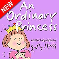 (FREE on 9/22) Children's Books: An Ordinary Princess by Sally Huss - http://eBooksHabit.com