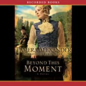 Beyond This Moment | [Tamera Alexander]