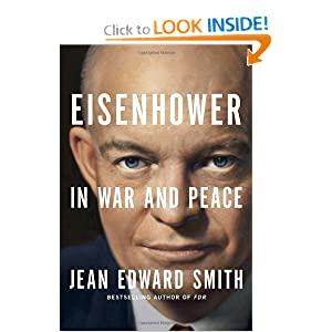Eisenhower in War and Peace - Jean Edward Smith