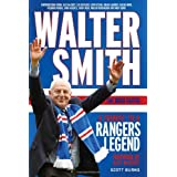 Walter Smith - The Ibrox Gaffer: A Tribute to a Rangers Legendby Scott Burns