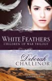 img - for White Feathers (Children of War Trilogy) book / textbook / text book