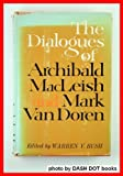 The Dialogues of Archibald Macleish and Mark Van Doren