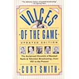 Voices of the Game: The Acclaimed Chronicle of Baseball Radio and Television Broadcasting -- from 1921 to the...