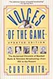 Voices of the Game: The Acclaimed Chronicle of Baseball Radio and Television Broadcasting -- from 1921 to the Present