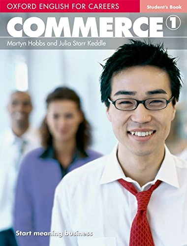 Oxford english for careers. Commerce. Student's book. Con espansione online. Per le Scuole superiori: Oxford English for Careers. Commerce 1: Student's Book