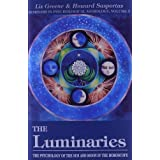 The Luminaries: The Psychology of the Sun and Moon in the Horoscope (Seminars in Psychological Astrology) ~ Liz Greene