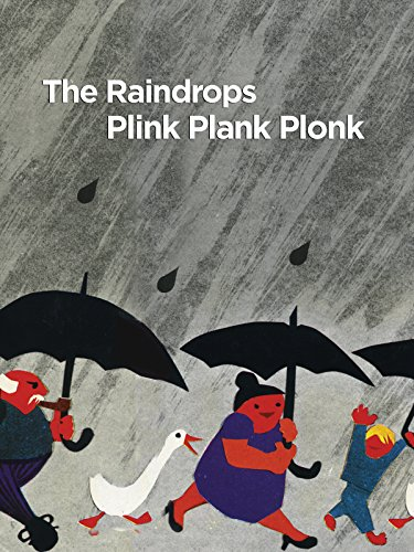 The Raindrops Plink Plank Plonk