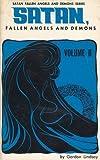 Satan, Fallen Angels and Demons (Satan, Fallen Angels and Demons Series, Vol 2) (0899859542) by Lindsay, Gordon