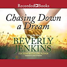 Chasing Down a Dream: A Blessings Novel, Book 8 Audiobook by Beverly Jenkins Narrated by Lynnette Freeman