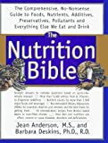 img - for The Nutrition Bible: The Comprehensive, No-Nonsense Guide to Foods, Nutrients, Additives, Preservatives, Pollutants, and Everything Else We Eat and by Jean Anderson (1995-10-01) book / textbook / text book