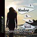 A Window to the World Audiobook by Susan Meissner Narrated by Tavia Gilbert