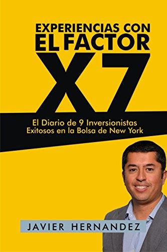 Experiencias con el Factor X7: El Diario de 9 Inversionistas Exitosos en la Bolsa de New York