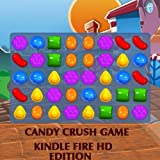 Candy Crush Game Guide: Kindle Fire HD Edition!