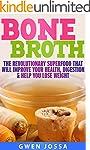 Bone Broth: The Revolutionary Superfo...
