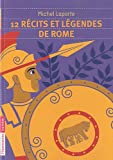 12 rcits et lgendes de Rome