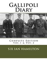 Gallipoli Diary: Complete Two Volume Edition Vol.1 & Vol.2