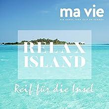 Reif für die Insel: Erholung und Selbsterkenntnis Hörbuch von Katja Schuetz Gesprochen von: Carmen Molinar