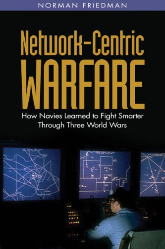 Image for Network-Centric Warfare: How Navies Learned to Fight Smarter Through Three World Wars