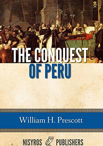 William H. Prescott - The Conquest of Peru