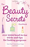 img - for The Beauty Secrets Handbook: 2000 Head-to-Toe Tricks and Tips for Looking Gorgeous book / textbook / text book