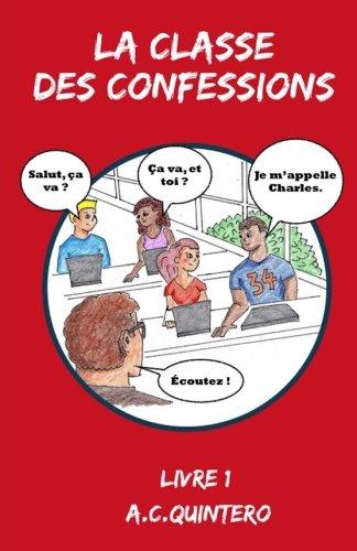La Classe Des Confessions (Volume 1)  [Quintero, Ms A. C.] (Tapa Blanda)