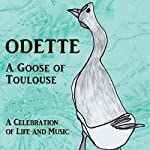 Odette: A Goose of Toulouse: A Celebration of Life and Music | Earl Hamner,Don Sipes