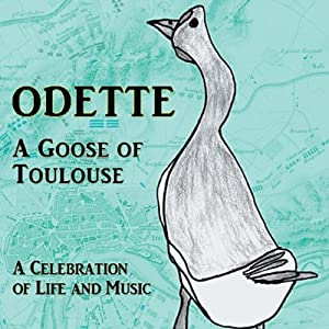 Odette: A Goose of Toulouse Audiobook