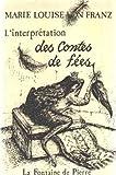 L'Interprétation des contes de fées (2902707029) by Franz, Marie-Louise Von