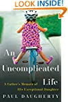 An Uncomplicated Life: A Father's Mem...