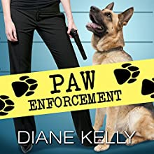 Paw Enforcement: K9, Book 1 (       UNABRIDGED) by Diane Kelly Narrated by Coleen Marlo