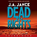 Dead to Rights Audiobook by J. A. Jance Narrated by C. J. Critt
