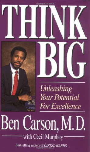 Think Big: Unleashing Your Potential for Excellence [Mass Market Paperback] [1996] Ben Carson M.D. Picture