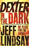Jeff Lindsay Dexter In The Dark: No peace for the wicked