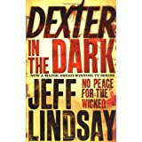 Dexter In The Dark: No peace for the wickedby Jeff Lindsay
