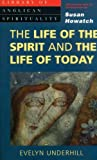 The Life of the Spirit and the Life of Today (Library of Anglican Spirituality) (026467376X) by Underhill, Evelyn