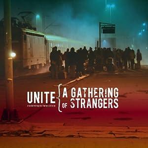 Unite: A Gathering of Strangers