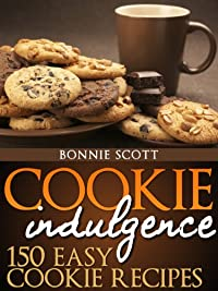 (FREE on 10/21) Cookie Indulgence: 150 Easy Cookie Recipes by Bonnie Scott - http://eBooksHabit.com