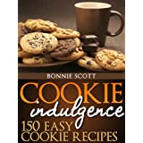 Cookie Indulgence: 150 Easy Cookie Recipes ~ Bonnie Scott