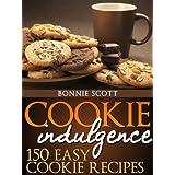 Cookie Indulgence: 150 Easy Cookie Recipes ~ Bonnie Scott