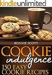 Cookie Indulgence: 150 Easy Cookie Re...