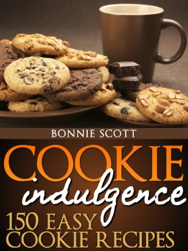 Cookie Indulgence: 150 Easy Cookie Recipes by Bonnie Scott