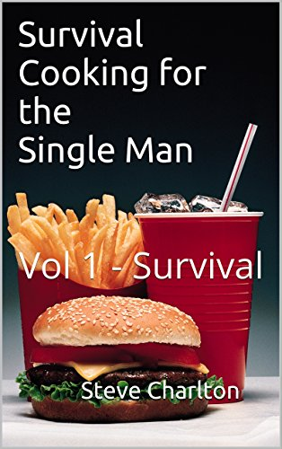 Survival Cooking for the Single Man: Vol 1 - Survival (Cooking Trivia compare prices)