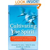 Cultivating the Spirit: How College Can Enhance Students' Inner Lives