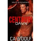 Centauri Dawn (Centauri Series Book 1) ~ CA Woolf