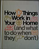 How things work in your home (and what to do when they don't) (0030036720) by Time Life Books